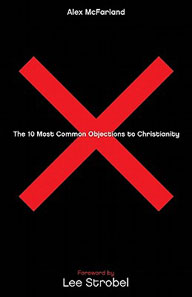 10 MOST COMMON OBJECTIONS TO CHRISTIANITY