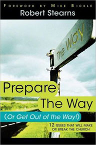 PREPARE THE WAY (OR GET OUT OF THE WAY)