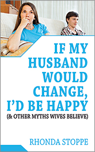 IF MY HUSBAND WOULD CHANGE, I'D BE HAPPY